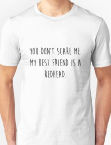 My Best Friend's a Redhead Unisex T-Shirt