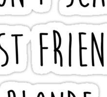 My Best Friend's a Blonde Sticker