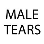 Male Tears version 3 by skyekathryn