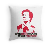 Be the CHANG you wish to see in the world. Throw Pillow