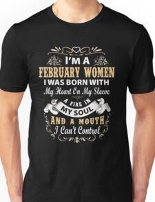 I am a February Women I was born with my heart on my sleeve Unisex T-Shirt