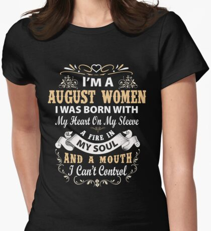 I am a August Women I was born with my heart on my sleeve Womens Fitted T-Shirt