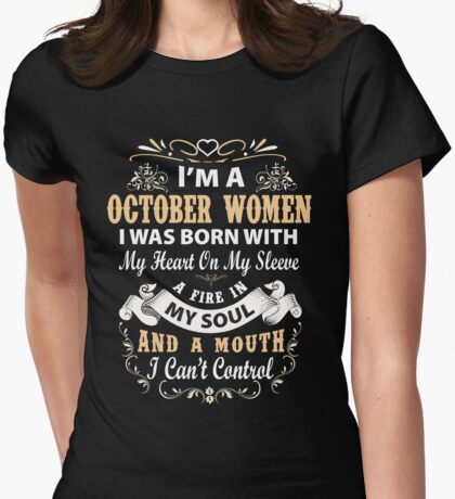 I am a October Women I was born with my heart on my sleeve Womens Fitted T-Shirt