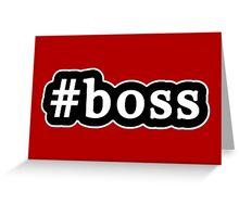 Boss - Hashtag - Black & White Greeting Card