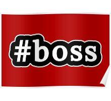 Boss - Hashtag - Black & White Poster