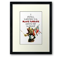 Still listen to iron maiden with daddy Framed Print