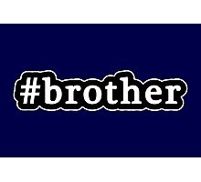 Brother - Hashtag - Black & White Photographic Print