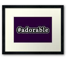 Adorable - Hashtag - Black & White Framed Print
