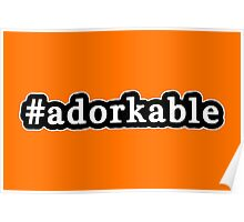 Adorkable - Hashtag - Black & White Poster