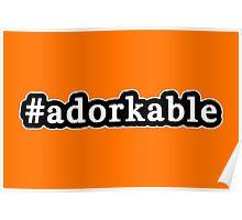 Adorkable - Hashtag - Black & White Poster