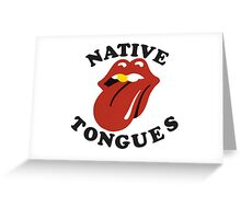 Native Tongues Greeting Card