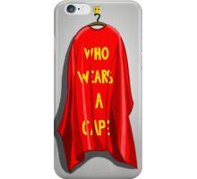 Who Wears A Cape iPhone Case/Skin