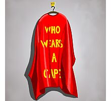 Who Wears A Cape Photographic Print