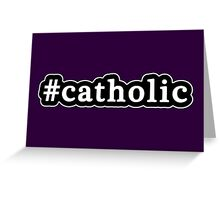 Catholic - Hashtag - Black & White Greeting Card