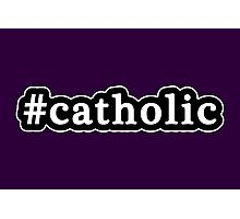 Catholic - Hashtag - Black & White Photographic Print