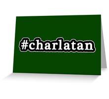Charlatan - Hashtag - Black & White Greeting Card