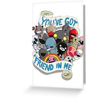 You've got a friend in me Greeting Card