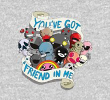 You've got a friend in me Unisex T-Shirt