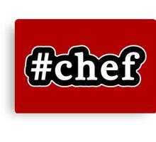 Chef - Hashtag - Black & White Canvas Print
