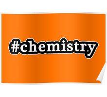 Chemistry - Hashtag - Black & White Poster