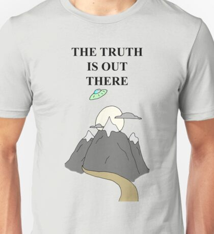 The Truth Is Out There - x-files Unisex T-Shirt