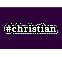 Christian - Hashtag - Black & White Photographic Print