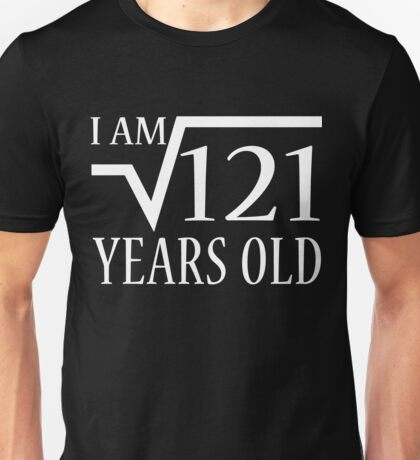 Square Root of 121 - 11 Year Old Boy and Girl Shirt Unisex T-Shirt