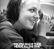 People Shave Their Heads All The Time by chaoticali