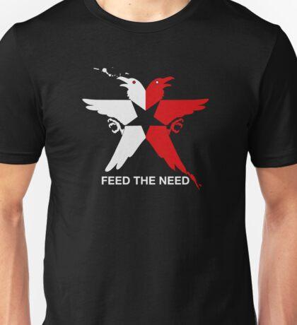 Feed the need Unisex T-Shirt
