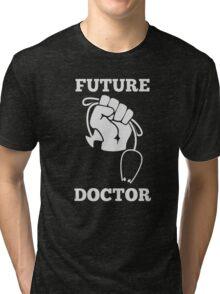 Future doctor Tri-blend T-Shirt
