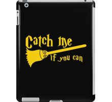 Catch me if you can wizard broomstick magic! iPad Case/Skin