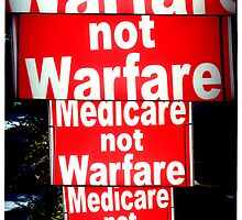 Medicare not Warfare by hiredgun