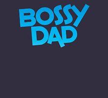 Bossy dad! Unisex T-Shirt
