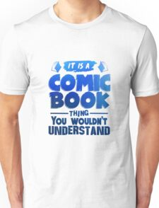 It Is A Comic Book Thing - Comic Books Unisex T-Shirt