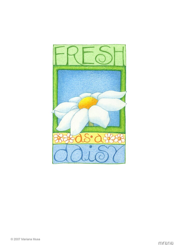 Fresh as a Daisy by Mariana Musa