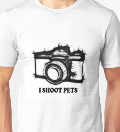 I shoot pets Unisex T-Shirt