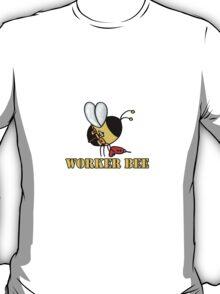 Worker bee - handyman/carpenter T-Shirt