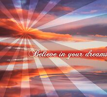 Believe in your dreams by webgrrl