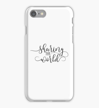 Sharing The World Protest Rock Music Inspired Inspirational Quotes Design iPhone Case/Skin