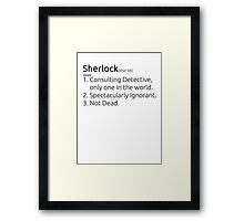 Sherlock defined.  Framed Print
