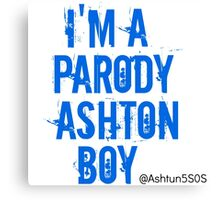 I'm a Parody Ashton Boy Canvas Print