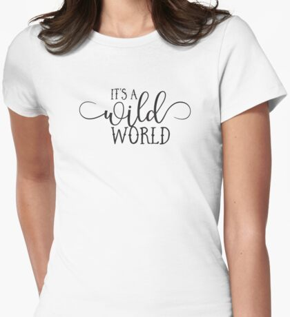 Wild World - Modern Typography Classic Rock Music Lyrics Design Womens Fitted T-Shirt