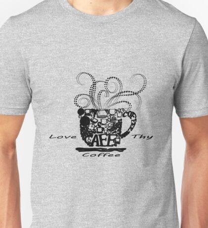 Love Thy Coffee Unisex T-Shirt