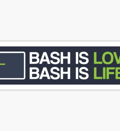 Bash is love Bash is life Sticker