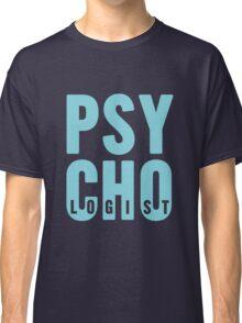PSYCHOlogist Classic T-Shirt