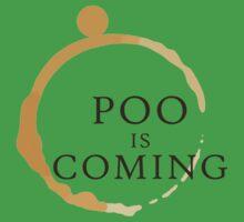 Poo Is Coming Kids Tee
