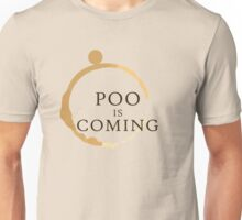 Poo Is Coming Unisex T-Shirt
