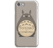 Totoro Is Coming iPhone Case/Skin
