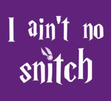 I ain't no snitch by Marialeones