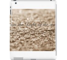I Am The Light Of The World iPad Case/Skin